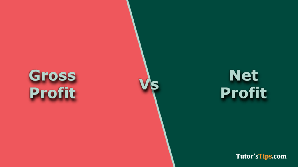 Differences between Gross profit and Net Profit