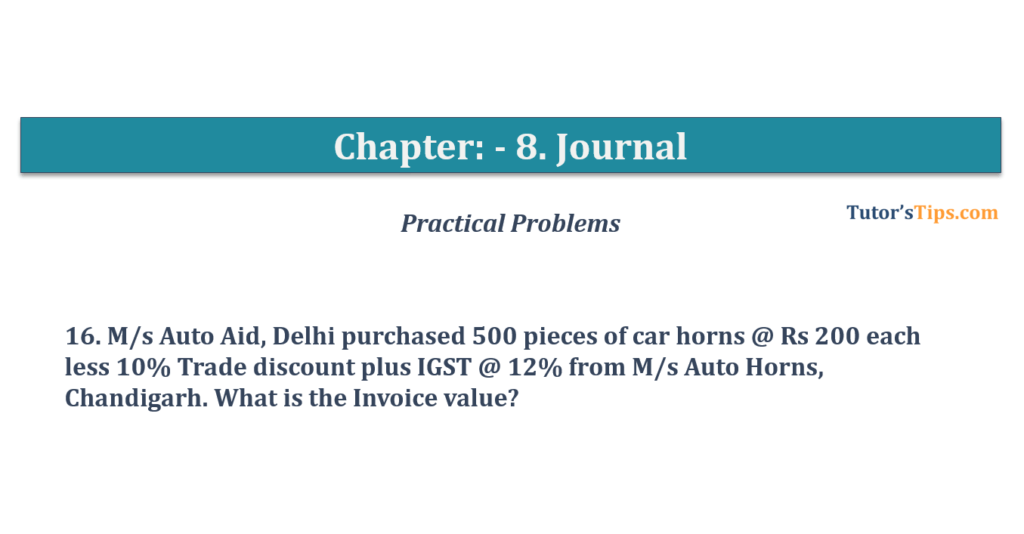 Question No. 16 - Chapter No.8 - T.S. Grewal +1 Book 2019