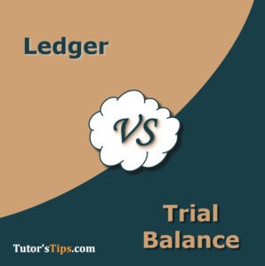 Difference between the Ledger and Trial Balance 298x300 - Differences - Financial Accounting