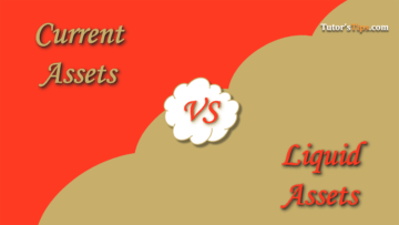 Difference between Current Assets and Liquid Assets 360x203 - Learn Accounting, GST, Economics and Microsoft Excel