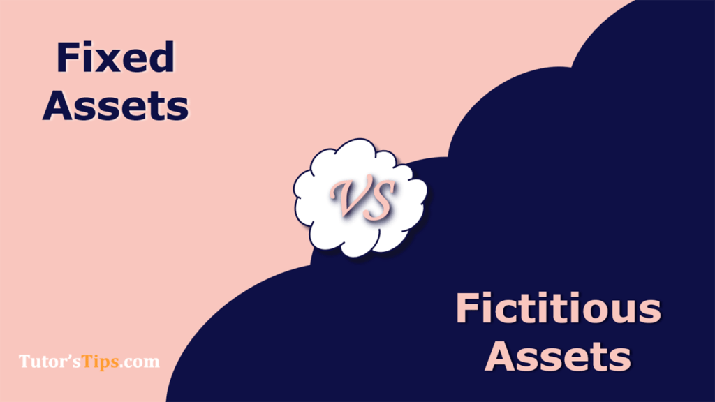 Difference between Fixed Assets and Fictitious Assets
