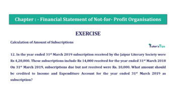 Question No.12 Chapter No.1 T.S. Grewal 2 Book Part A 2019 Solution min min 360x202 - Chapter No. 1 - Financial Statement of Not-For-Profit Organisations