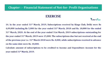Question No.14 Chapter No.1 T.S. Grewal 2 Book Part A 2019 Solution min min 360x202 - Chapter No. 1 - Financial Statement of Not-For-Profit Organisations