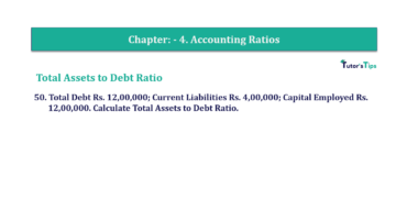 Question No. 50 Chapter No.4 T.S. Grewal 2 Book Part B min 1 360x202 - Chapter No. 4 - Accounting Ratios - Solution - Class 12