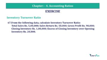 Question No. 67 Chapter No.4 T.S. Grewal 2 Book Part B min 360x202 - Chapter No. 4 - Accounting Ratios - Solution - Class 12