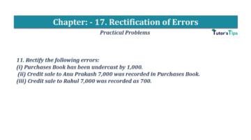 Question No.11 Chapter No.17 T.S. Grewal 1 Book 2019 Solution min min 360x202 - Chapter No. 17 - Rectification of Errors- Solution