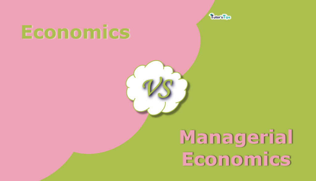 Difference between Economics and Managerial Economics