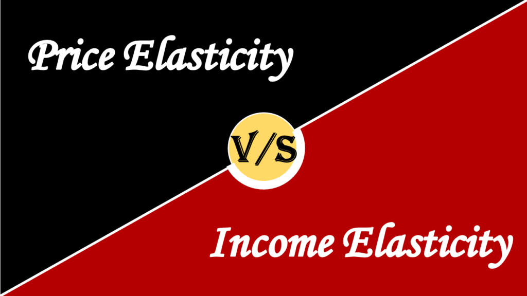 Difference between Price Elasticity and Income Elasticity