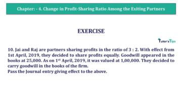 Q 10 CH 4 T.S. Grewal 2 Book 2019 Solution min 360x203 - Chapter No. 4 – Change in Profit-Sharing Ratio Among the Existing Partners - Solution