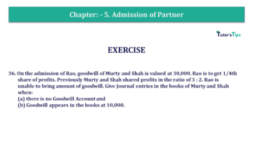 Q 36 CH 5 T.S. Grewal 2 Book 2019 Solution min 360x203 - Chapter No. 5 - Admission of a Partner - Solution - Class 12