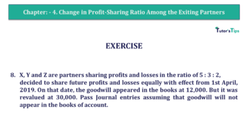 Q 8 CH 4 T.S. Grewal 2 Book 2019 Solution min 360x203 - Chapter No. 4 – Change in Profit-Sharing Ratio Among the Existing Partners - Solution