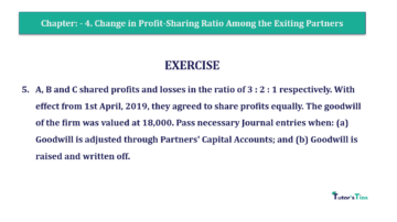 Question No.05 Chapter No.4 T.S. Grewal 2 Book 2019 Solution min min 360x202 - Chapter No. 4 – Change in Profit-Sharing Ratio Among the Existing Partners - Solution