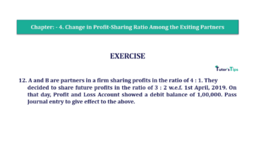 Question No.12 Chapter No.4 T.S. Grewal 2 Book 2019 Solution min min 360x202 - Chapter No. 4 – Change in Profit-Sharing Ratio Among the Existing Partners - Solution