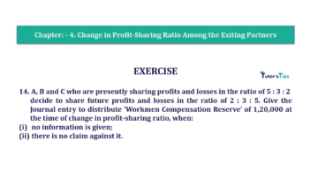 Question No.14 Chapter No.4 T.S. Grewal 2 Book 2019 Solution min min 360x202 - Chapter No. 4 – Change in Profit-Sharing Ratio Among the Existing Partners - Solution