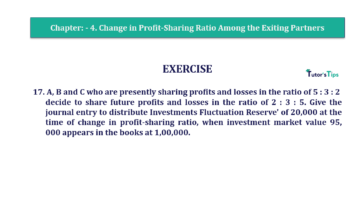 Question No.17 Chapter No.4 T.S. Grewal 2 Book 2019 Solution min min 360x202 - Chapter No. 4 – Change in Profit-Sharing Ratio Among the Existing Partners - Solution
