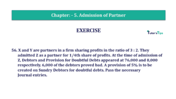 Question No.56 Chapter No.5 T.S. Grewal 2 Book 2019 Solution min min 360x202 - Chapter No. 5 - Admission of a Partner - Solution - Class 12