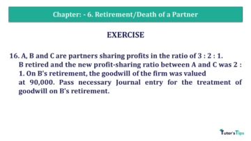 Q 16 CH 6 T.S. Grewal 2 Book 2019 Solution min 360x203 - Chapter No. 6 - Retirement/Death of a Partner - Solution - Class 12