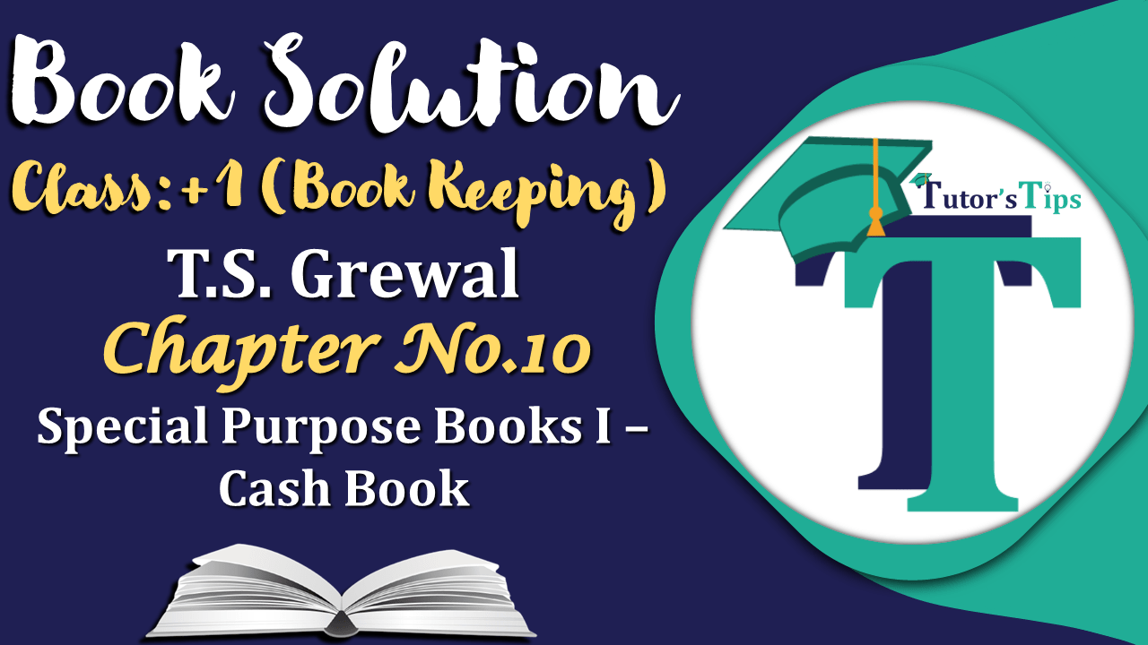 Cash Book T.S. Grewal 11 Class Book Solution min - Chapter No. 10 - Special Purpose Books I - Cash Book - T.S. Grewal 11 Class - Book Solution