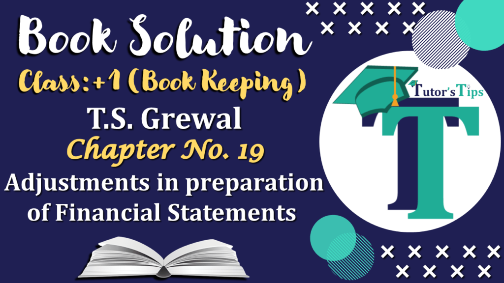 Chapter No. 19 - Adjustments in preparation of Financial Statements- Solution-min