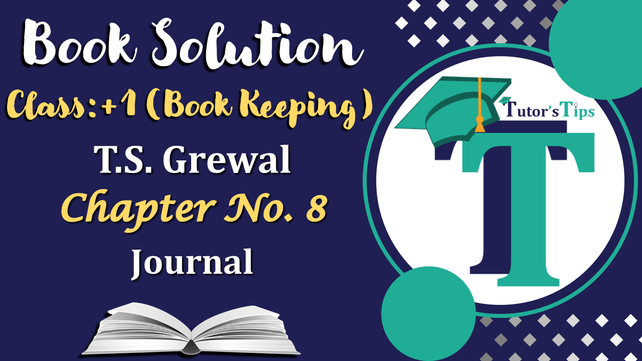Chapter No. 8 Journal T.S. Grewal 11 Class Book Solution min - Chapter No. 8 - Journal - T.S. Grewal 11 Class - Book Solution