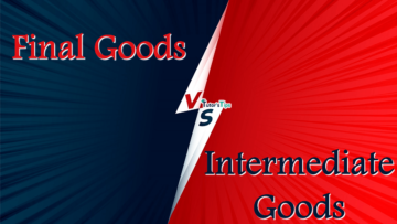 Difference between Final Goods and Intermediate Goods min 360x203 - Differences - Economics