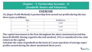 Q 10 CH 3 Usha 2 Book 2018 Solution min 360x203 - Chapter No. 3 - Partnership Accounts - II (Goodwill: Nature and Valuation)- USHA Publication Class +2 - Solution