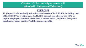 Q 12 CH 3 Usha 2 Book 2018 Solution min 360x203 - Chapter No. 3 - Partnership Accounts - II (Goodwill: Nature and Valuation)- USHA Publication Class +2 - Solution