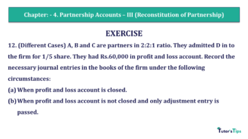 Q 12 CH 4 Usha 2 Book 2018 Solution min 360x203 - Chapter No. 4 - Partnership Accounts - III (Reconstitution of Partnership)- USHA Publication Class +2 - Solution
