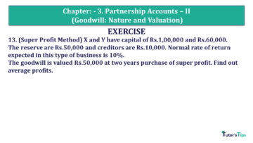 Q 13 CH 3 Usha 2 Book 2018 Solution min 360x203 - Chapter No. 3 - Partnership Accounts - II (Goodwill: Nature and Valuation)- USHA Publication Class +2 - Solution