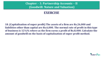 Q 18 CH 3 Usha 2 Book 2018 Solution min 360x203 - Chapter No. 3 - Partnership Accounts - II (Goodwill: Nature and Valuation)- USHA Publication Class +2 - Solution