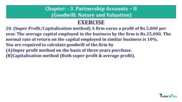 Q 20 CH 3 Usha 2 Book 2018 Solution min 360x203 - Chapter No. 3 - Partnership Accounts - II (Goodwill: Nature and Valuation)- USHA Publication Class +2 - Solution