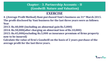 Q 4 CH 3 Usha 2 Book 2018 Solution min 360x203 - Chapter No. 3 - Partnership Accounts - II (Goodwill: Nature and Valuation)- USHA Publication Class +2 - Solution