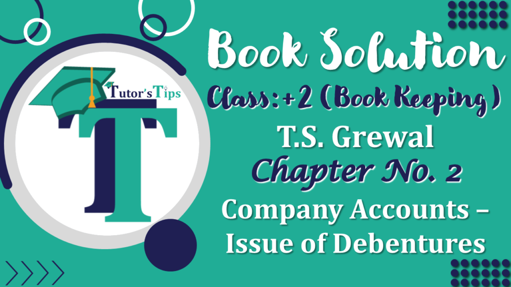 Chapter No. 9 - Issue of Debentures - Solution - Class 12-min