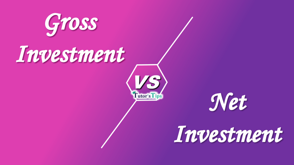 Difference between Gross Investment and Net investment