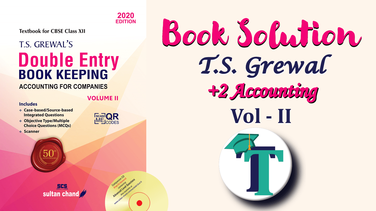 T.S. Grewals Book Keeping 2 Part A Vol. II Solution min - Class +2 - Accounting Books solutions for free