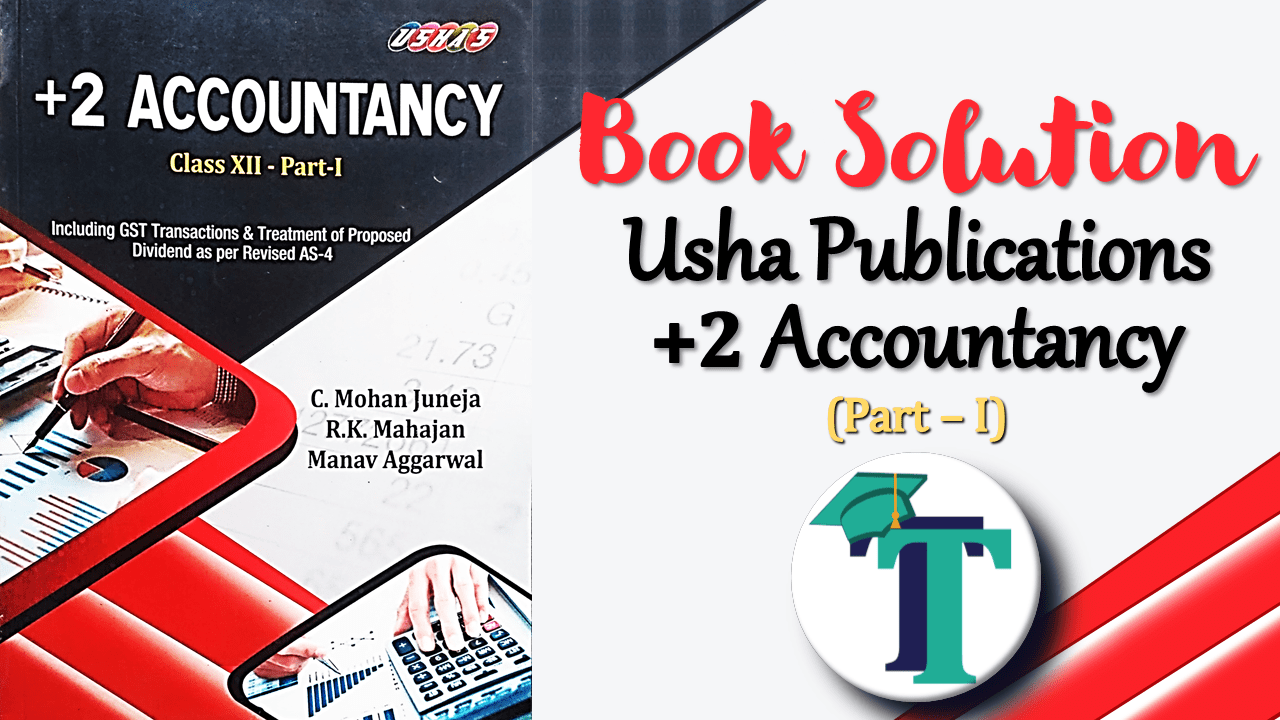 2 Accountancy Part 1 Usha Publication - Class +2 - Accounting Books solutions for free