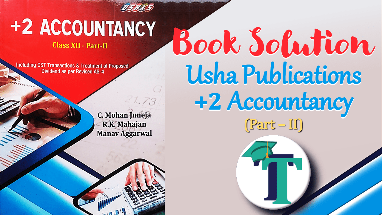 2 Accountancy Part 2 Usha Publication - Class +2 - Accounting Books solutions for free