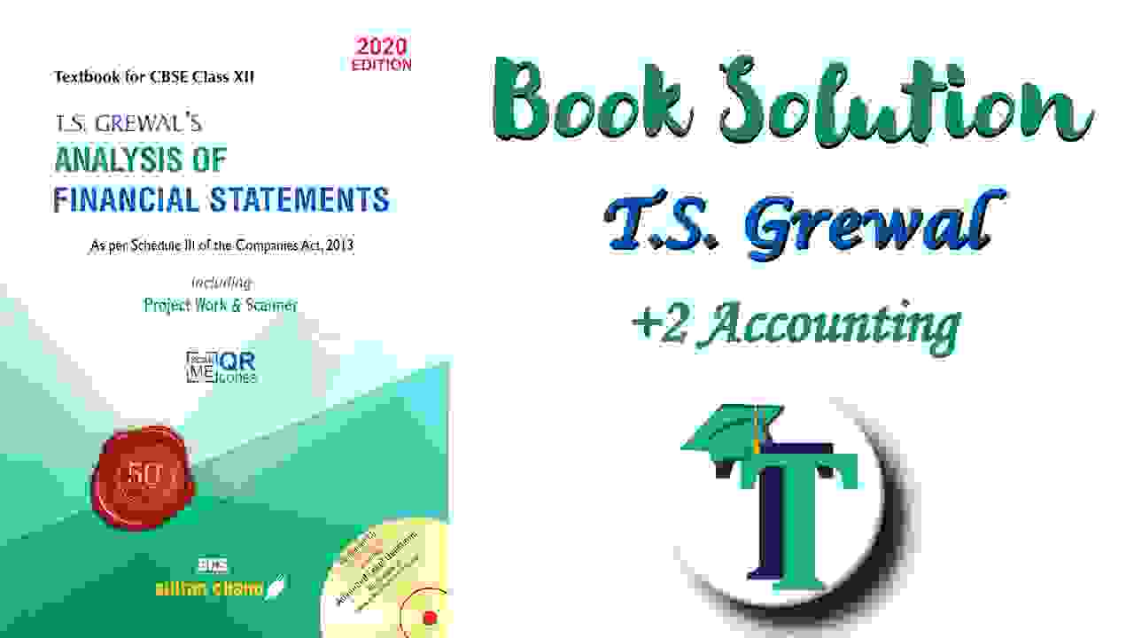 T.S. Grewals Book Keeping 2 Part B Solution - Class +2 - Accounting Books solutions for free