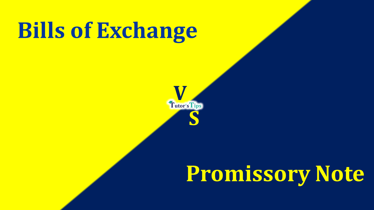Difference Between Bills of Exchange and Promissory Note-min