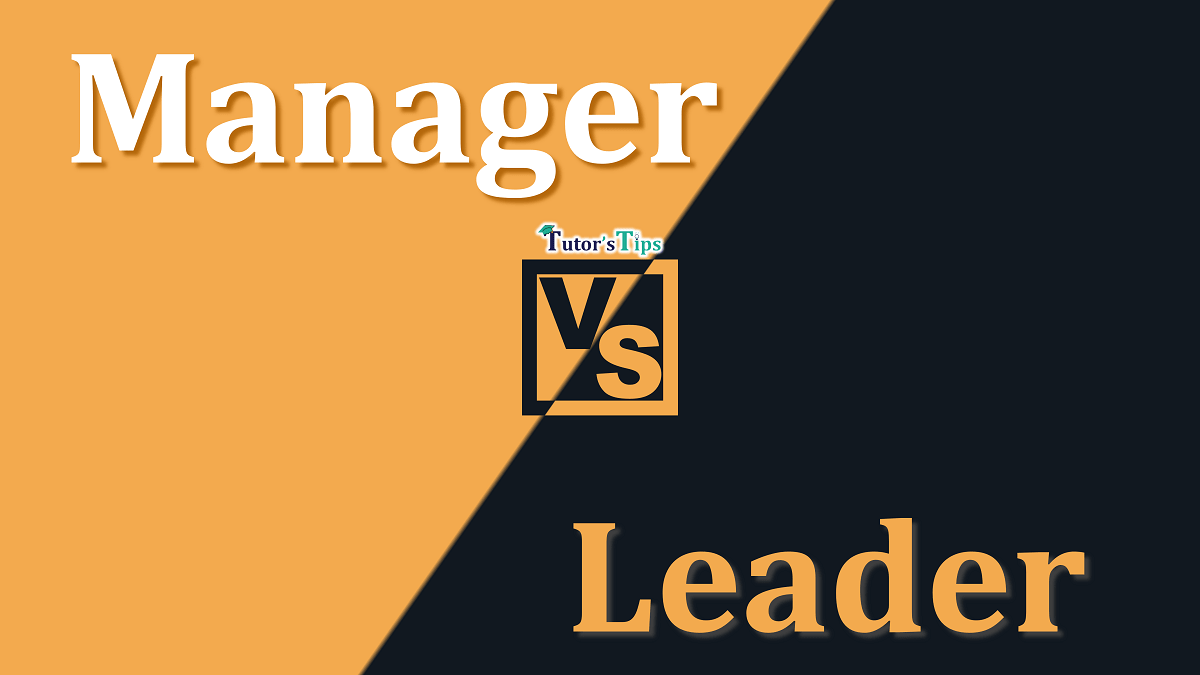 Difference between Manager and Leader