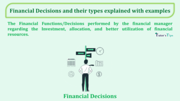 Financial Decisions and their types explained with examples min 360x203 - Business Studies