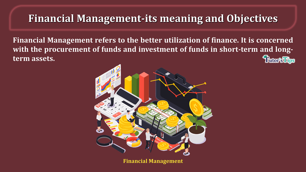 Financial Management-its meaning and Objectives