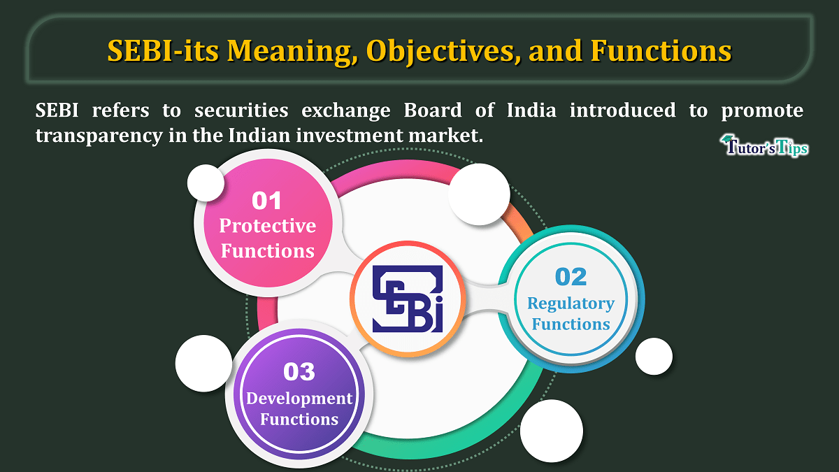 SEBI-its Meaning, Objectives, and Functions